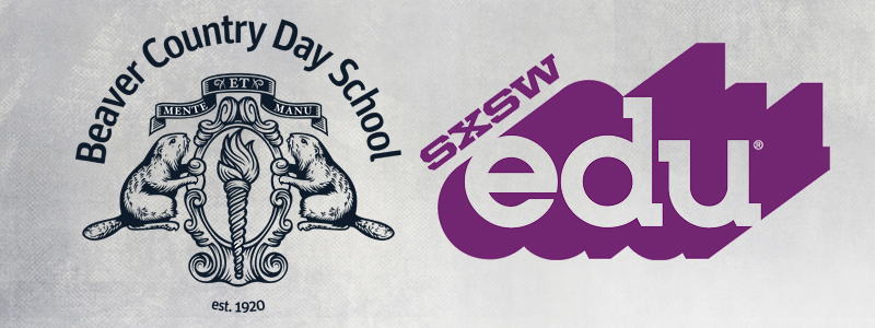 SXSWedu Beaver Country Day School